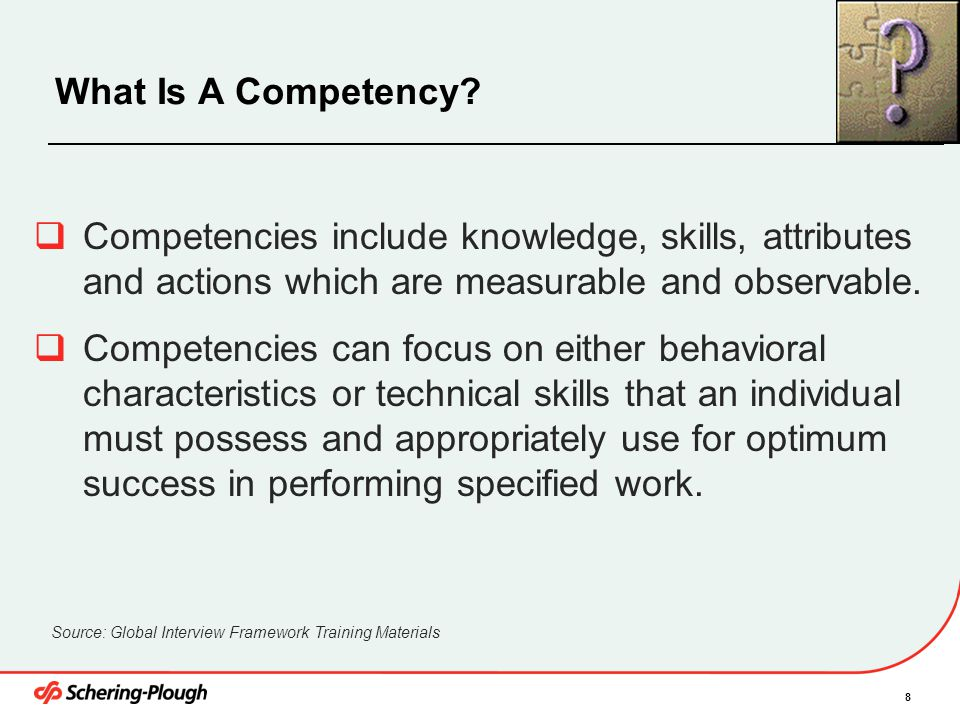 9 Types of Competencies Behavioral Competencies Technical Competencies The functional knowledge and skills that are required to perform a particular type or level of work activity.