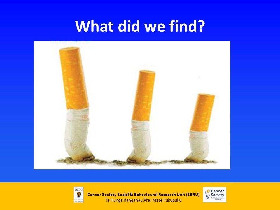 Cancer Society Social & Behavioural Research Unit (SBRU) Te Hunga Rangahau Ārai Mate Pukupuku What did we find