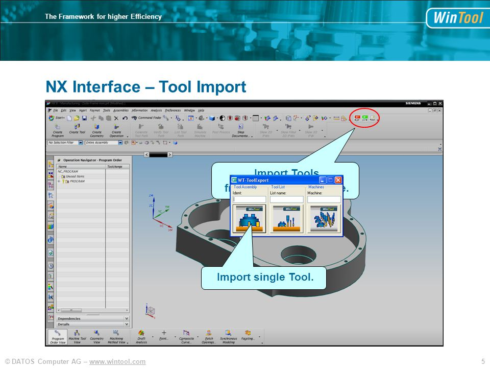 5© DATOS Computer AG –   The Framework for higher Efficiency NX Interface – Tool Import Import Tools from WinTool Database.