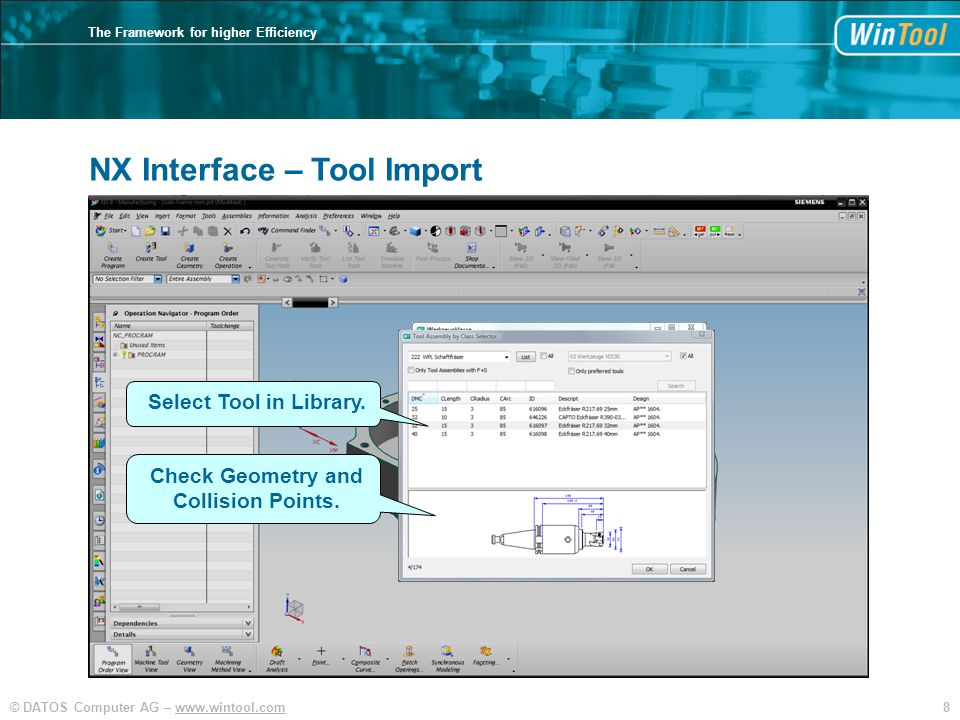 8© DATOS Computer AG –   The Framework for higher Efficiency NX Interface – Tool Import Select Tool in Library.