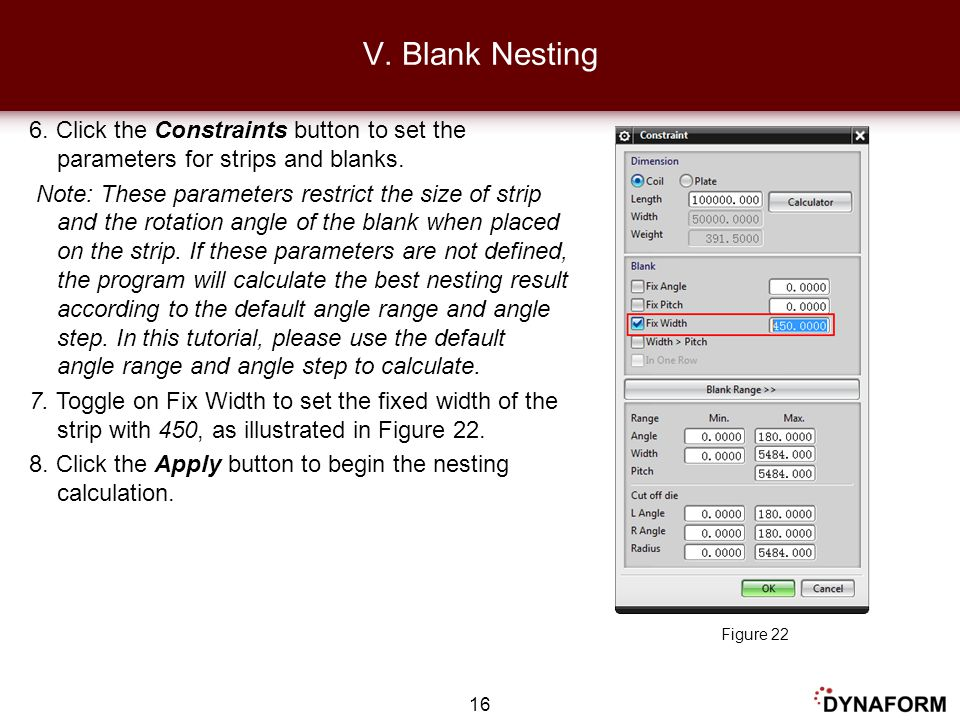 6. Click the Constraints button to set the parameters for strips and blanks. Note: These parameters restrict the size of strip and the rotation angle