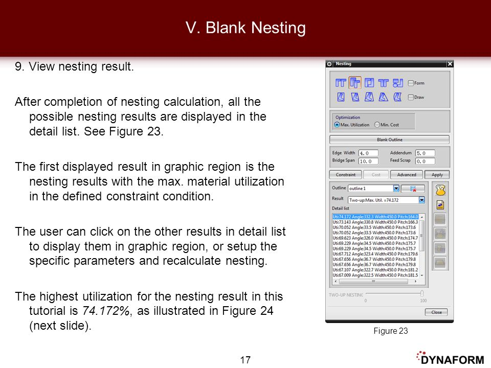 9. View nesting result. After completion of nesting calculation, all the possible nesting results are displayed in the detail list. See Figure 23. The
