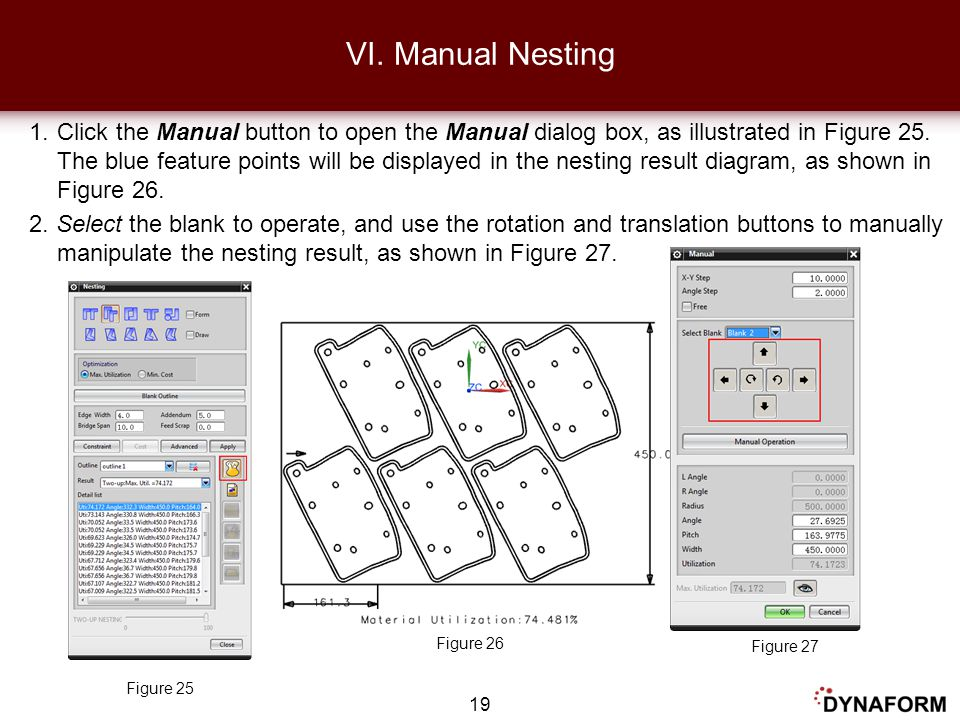 1.Click the Manual button to open the Manual dialog box, as illustrated in Figure 25. The blue feature points will be displayed in the nesting result