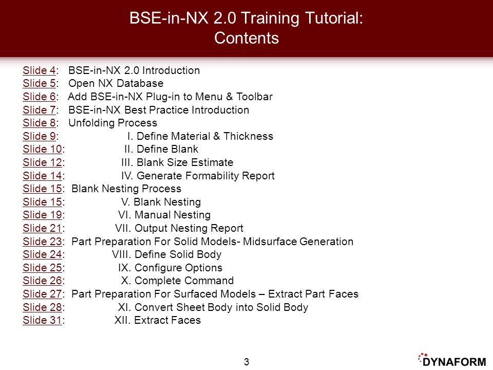 Slide 4Slide 4: BSE-in-NX 2.0 Introduction Slide 5Slide 5: Open NX Database Slide 6Slide 6: Add BSE-in-NX Plug-in to Menu & Toolbar Slide 7Slide 7: BS