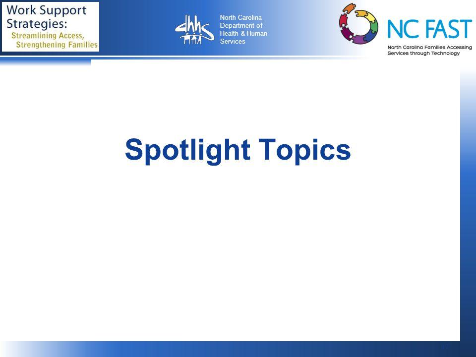 17 North Carolina Department of Health & Human Services 17 Spotlight Topics