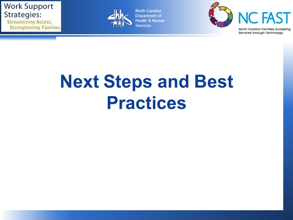 27 North Carolina Department of Health & Human Services 27 Next Steps and Best Practices