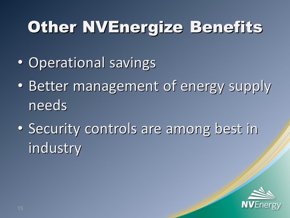 Other NVEnergize Benefits Operational savings Operational savings Better management of energy supply needs Better management of energy supply needs Se