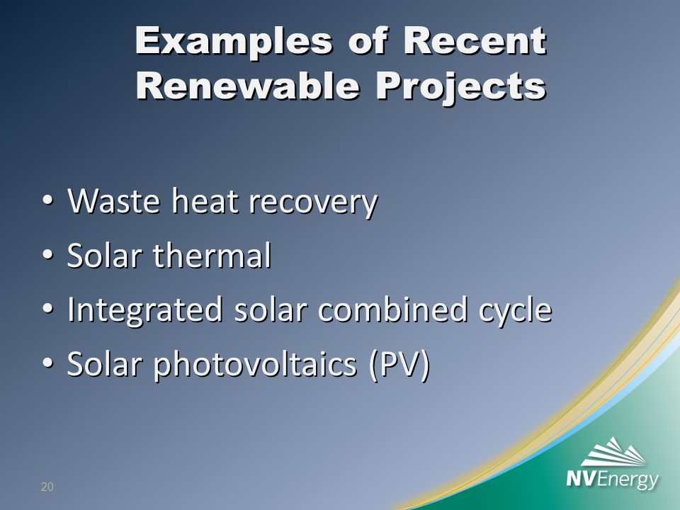 Examples of Recent Renewable Projects Waste heat recovery Waste heat recovery Solar thermal Solar thermal Integrated solar combined cycle Integrated solar combined cycle Solar photovoltaics (PV) Solar photovoltaics (PV) 20
