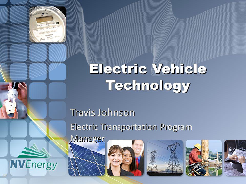 Electric Vehicle Technology Travis Johnson Electric Transportation Program Manager 37
