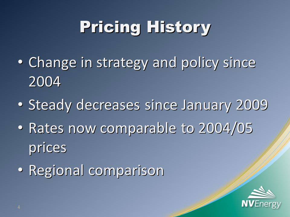 Pricing History Change in strategy and policy since 2004 Change in strategy and policy since 2004 Steady decreases since January 2009 Steady decreases since January 2009 Rates now comparable to 2004/05 prices Rates now comparable to 2004/05 prices Regional comparison Regional comparison 4