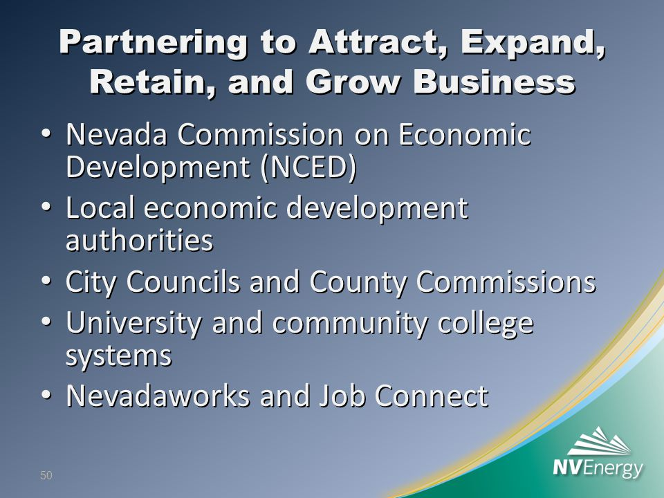 Partnering to Attract, Expand, Retain, and Grow Business Nevada Commission on Economic Development (NCED) Nevada Commission on Economic Development (N