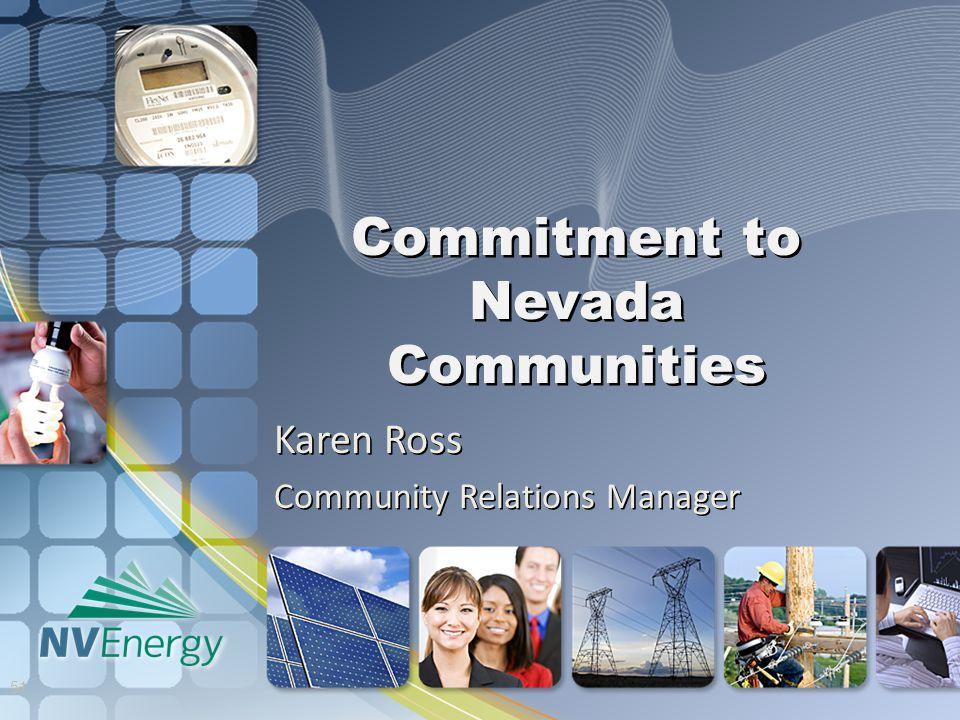 Commitment to Nevada Communities Karen Ross Community Relations Manager 51