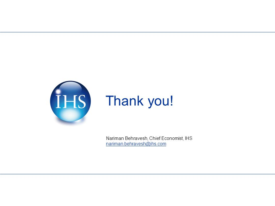 Thank you! Nariman Behravesh, Chief Economist, IHS