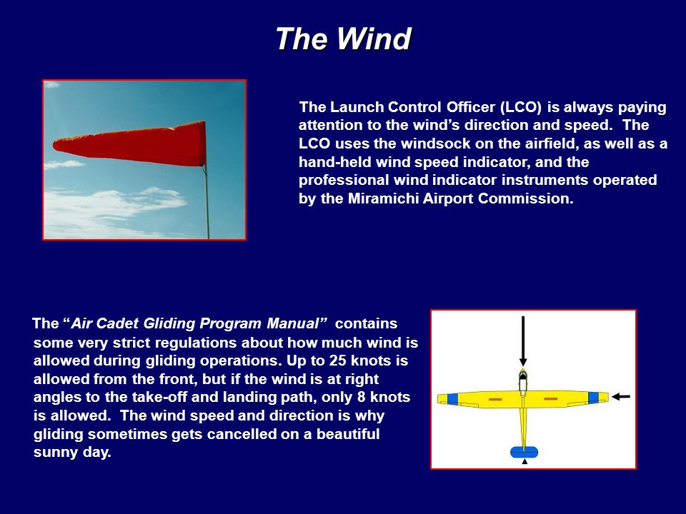 The Wind The Launch Control Officer (LCO) is always paying attention to the wind's direction and speed.