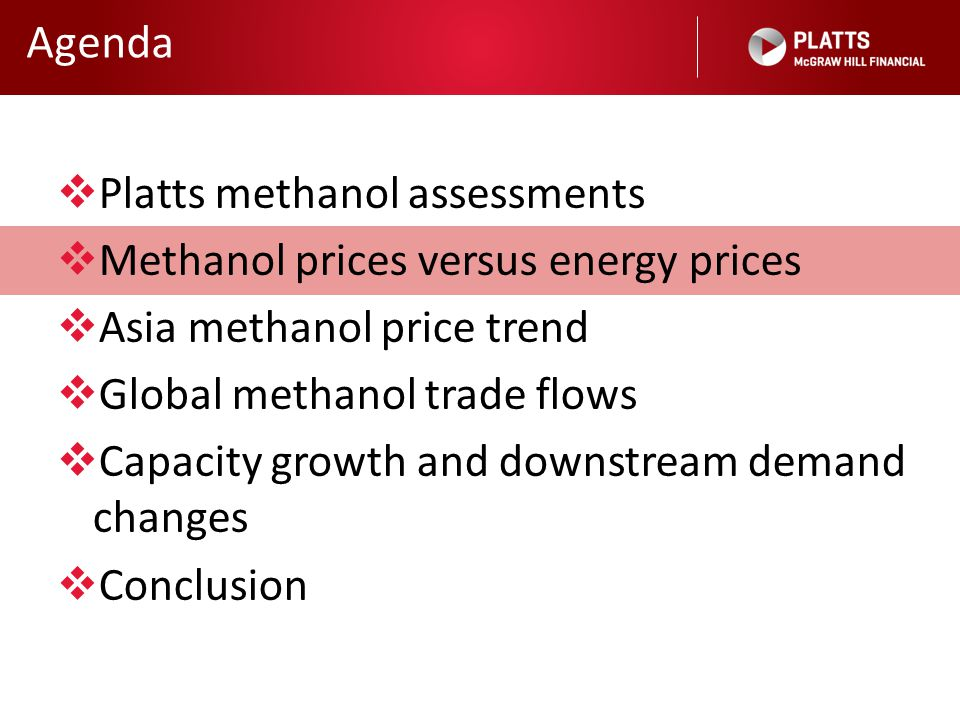 Global methanol prices VS Platts PGPI: Not always in sync 8 Global methanol prices fail to correspond with the early 2013 peak in the PGPI PGPI, methanol prices trend lower early 2014 Source: Platts