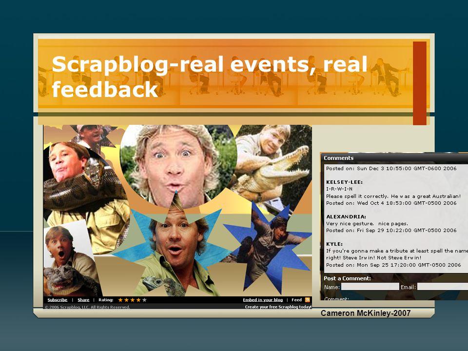 Cameron McKinley-2007 Scrapblog-real events, real feedback