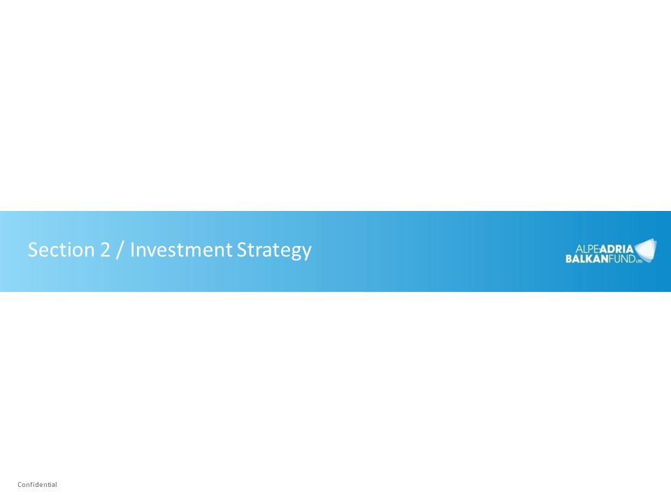 Section 2 / Investment Strategy Confidential