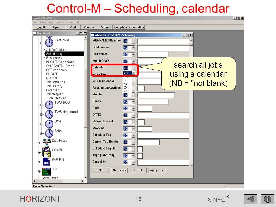 HORIZONT 13 XINFO ® Control-M – Scheduling, calendar search all jobs using a calendar (NB =