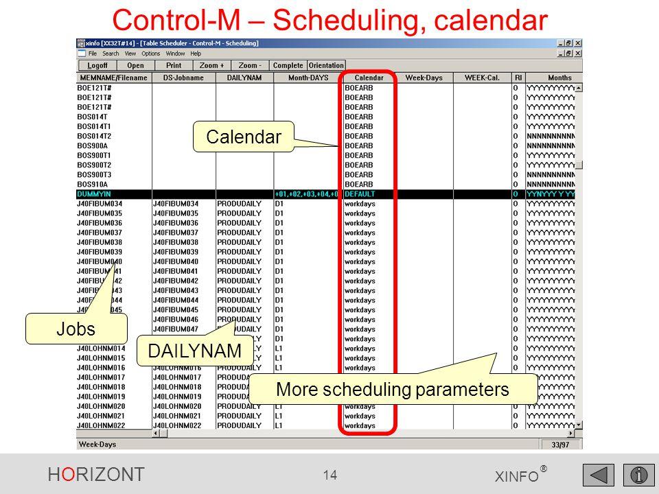 HORIZONT 14 XINFO ® Control-M – Scheduling, calendar Calendar Jobs DAILYNAM More scheduling parameters