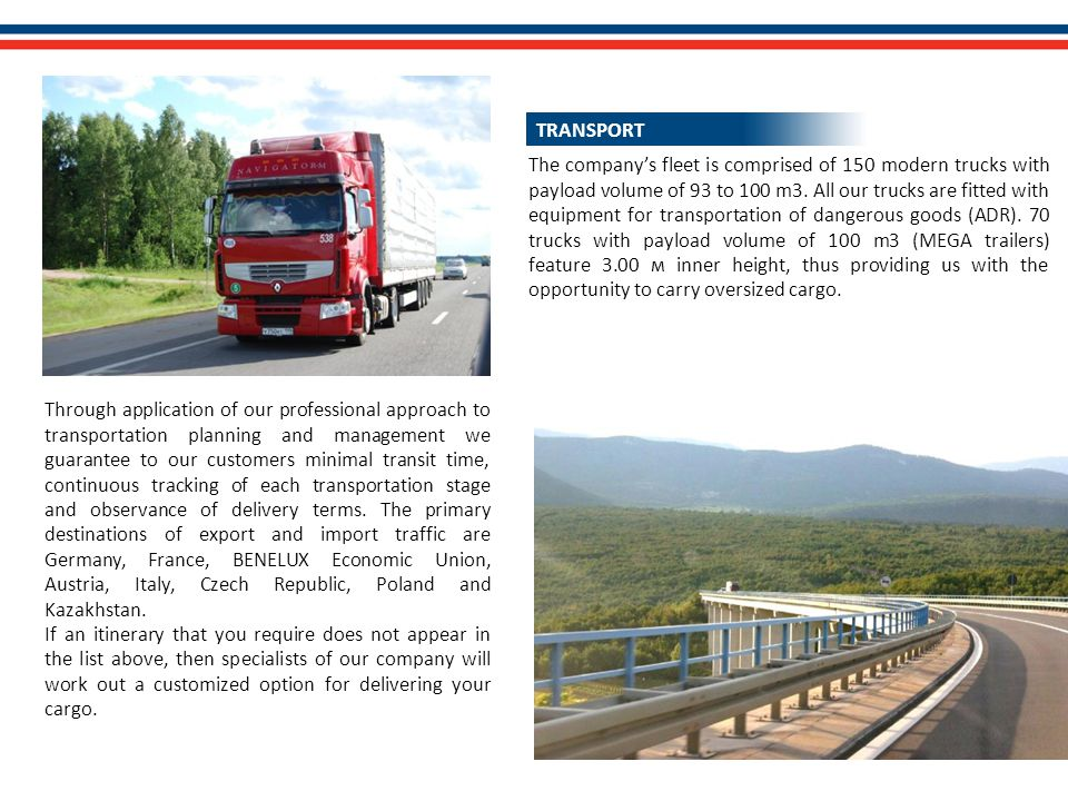The company's fleet is comprised of 150 modern trucks with payload volume of 93 to 100 m3.