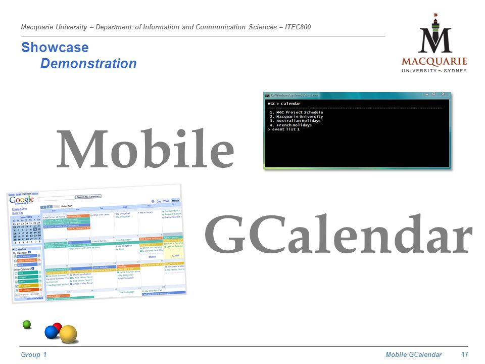 Mobile GCalendar Group 1 Macquarie University – Department of Information and Communication Sciences – ITEC800 Showcase Demonstration Mobile GCalendar 17