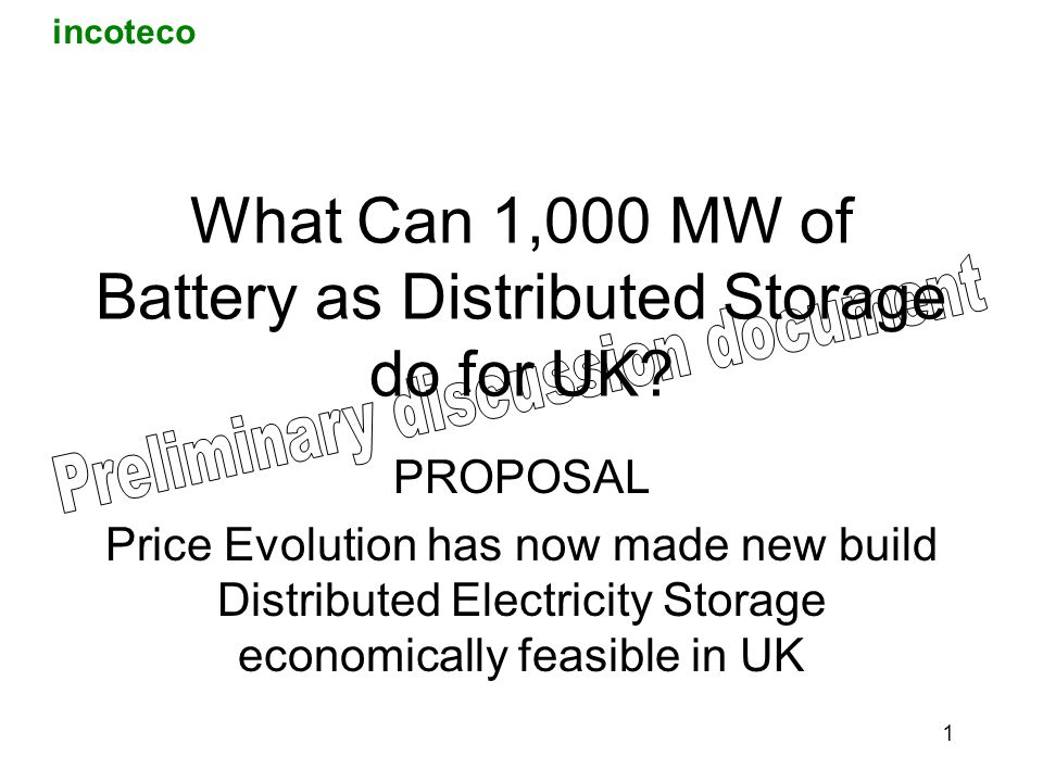 incoteco 1 What Can 1,000 MW of Battery as Distributed Storage do for UK.