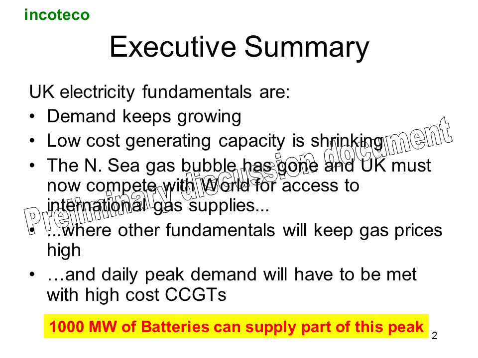 incoteco 2 Executive Summary UK electricity fundamentals are: Demand keeps growing Low cost generating capacity is shrinking The N.