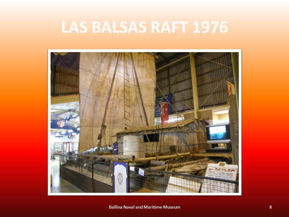 LAS BALSAS RAFT 1976 Ballina Naval and Maritime Museum8