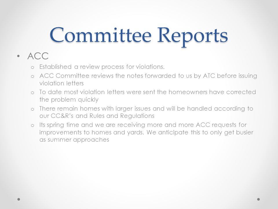 Committee Reports ACC o Established a review process for violations.