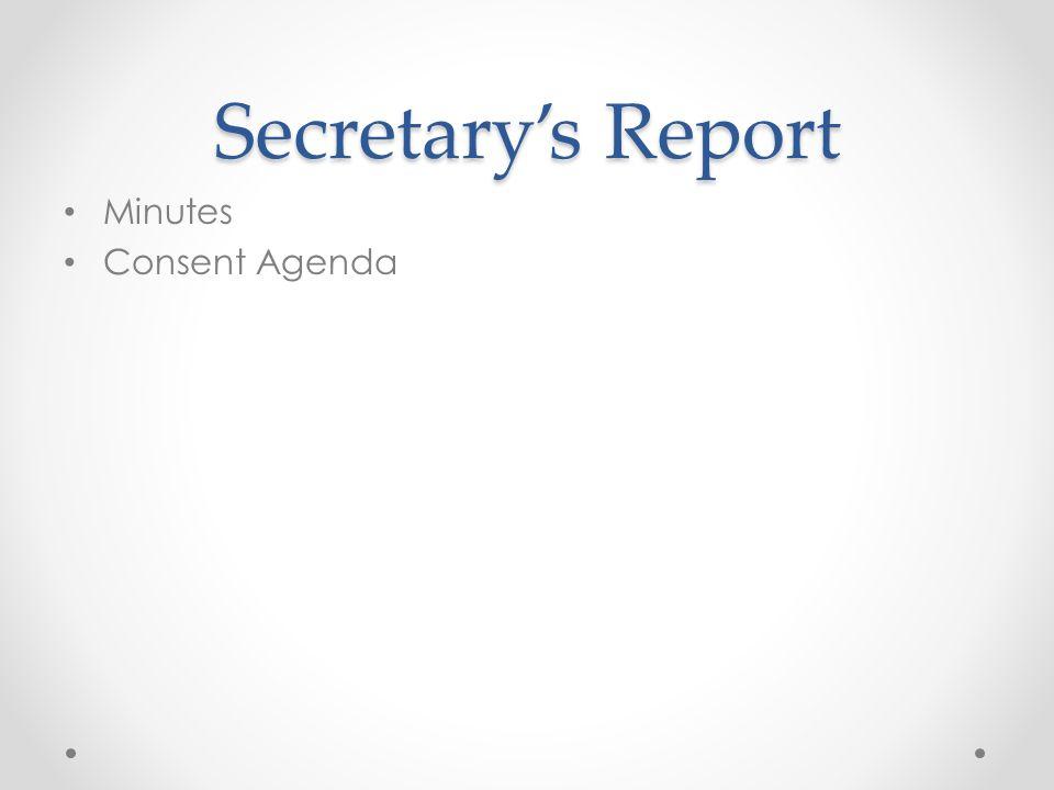 Secretary's Report Minutes Consent Agenda