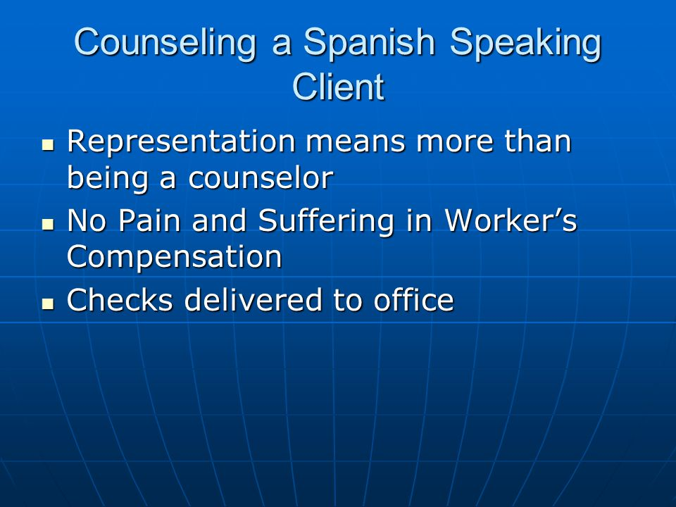 Counseling a Spanish Speaking Client Representation means more than being a counselor Representation means more than being a counselor No Pain and Suf