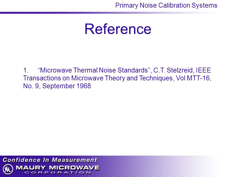 Primary Noise Calibration Systems Reference 1. Microwave Thermal Noise Standards , C.T.