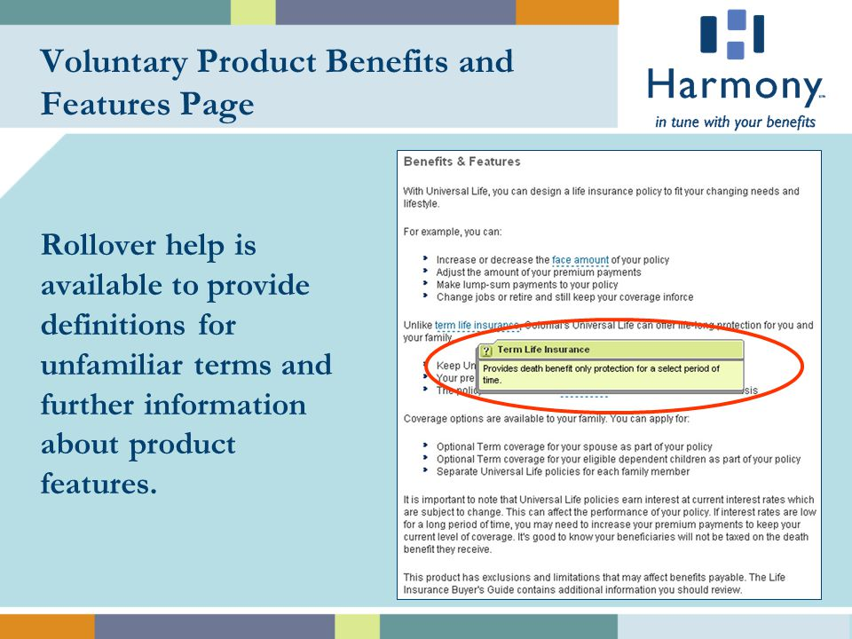 Voluntary Product Benefits and Features Page Rollover help is available to provide definitions for unfamiliar terms and further information about product features.
