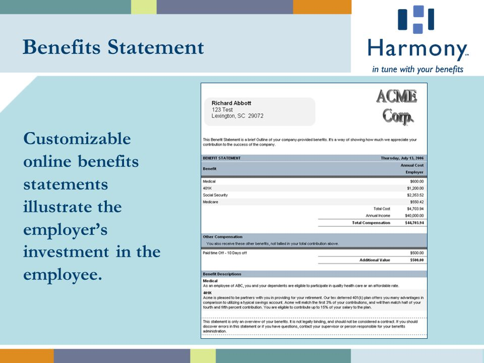Benefits Statement Customizable online benefits statements illustrate the employer's investment in the employee.