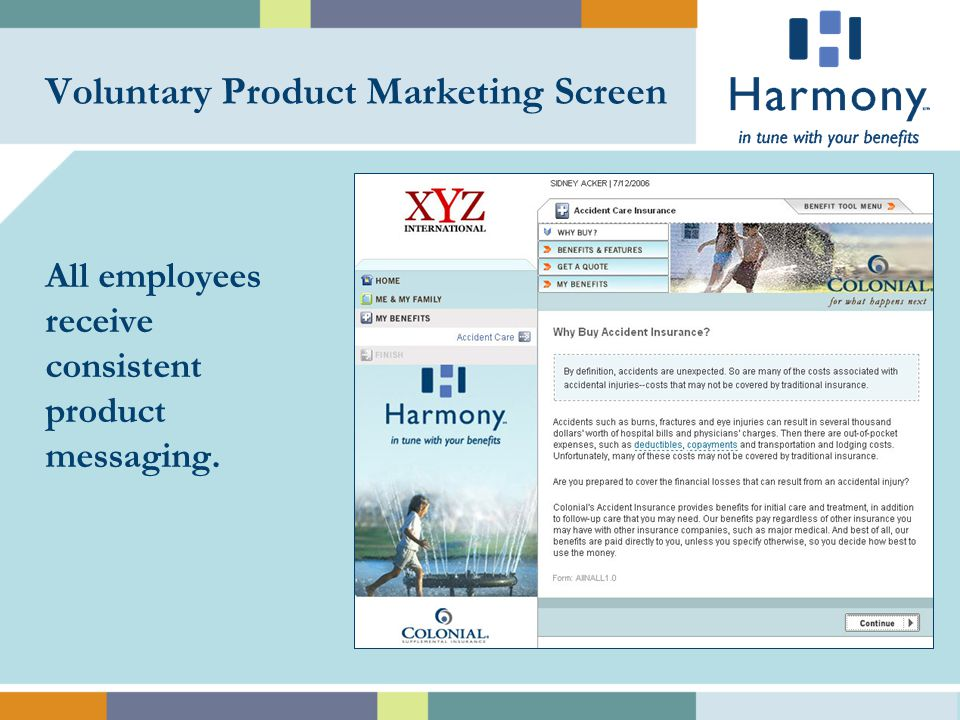 Voluntary Product Marketing Screen All employees receive consistent product messaging.