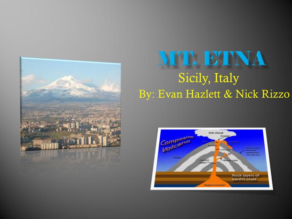 By: Evan Hazlett & Nick Rizzo Sicily, Italy