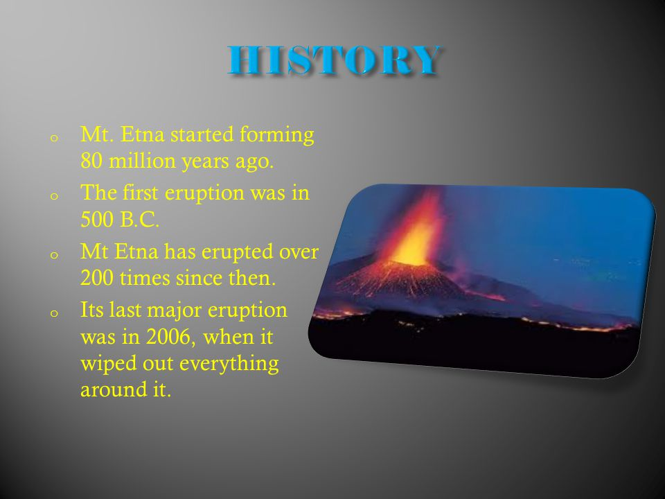 1) Largest volcano in Europe 2) One of the most active volcanoes in the world 3) 3x the height of Mt.