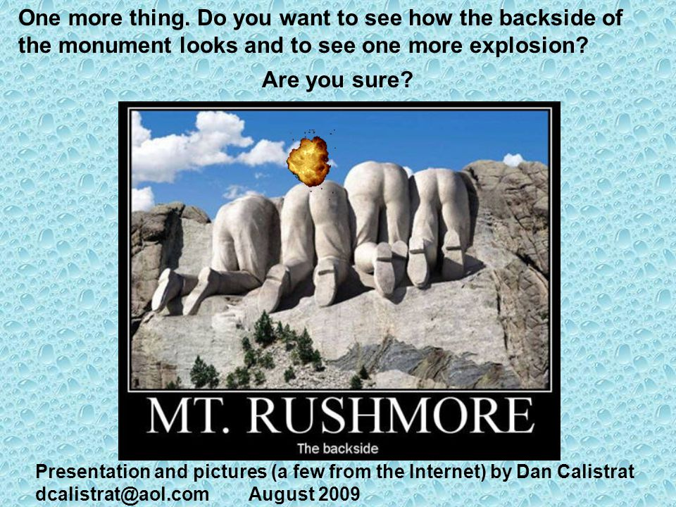 Touring information. The Mount Rushmore National Monument is open every day of the year.
