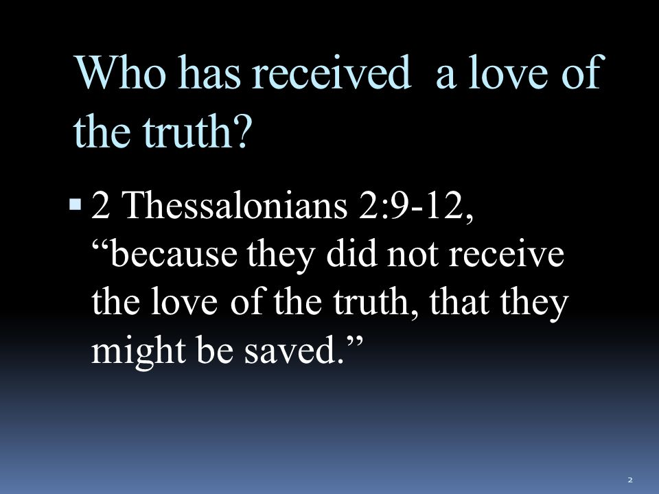 Who has received a love of the truth.