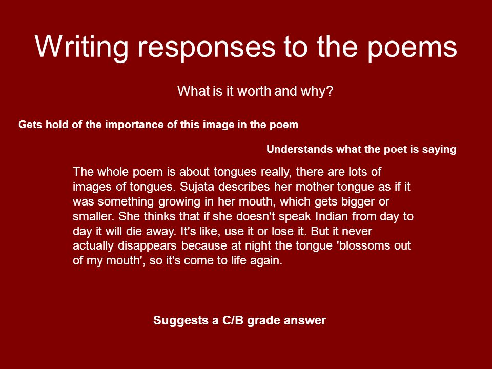 Writing responses to the poems What is it worth and why? The whole poem is about tongues really, there are lots of images of tongues. Sujata describes