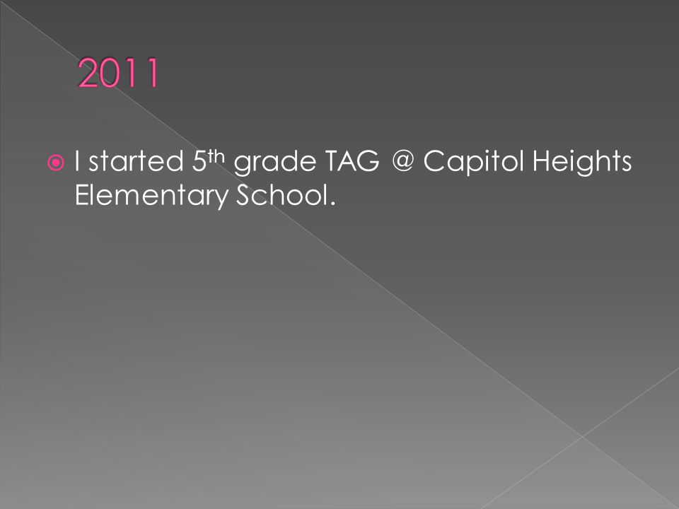  I started 5 th grade Capitol Heights Elementary School.