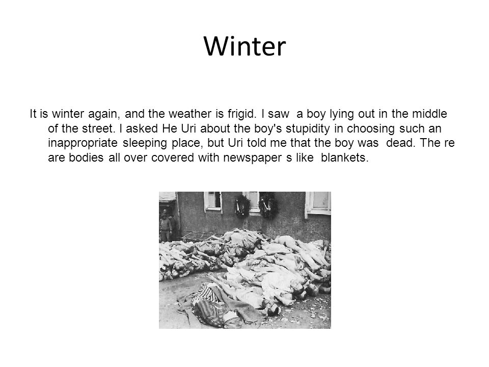 Winter It is winter again, and the weather is frigid. I saw a boy lying out in the middle of the street. I asked He Uri about the boy's stupidity in c