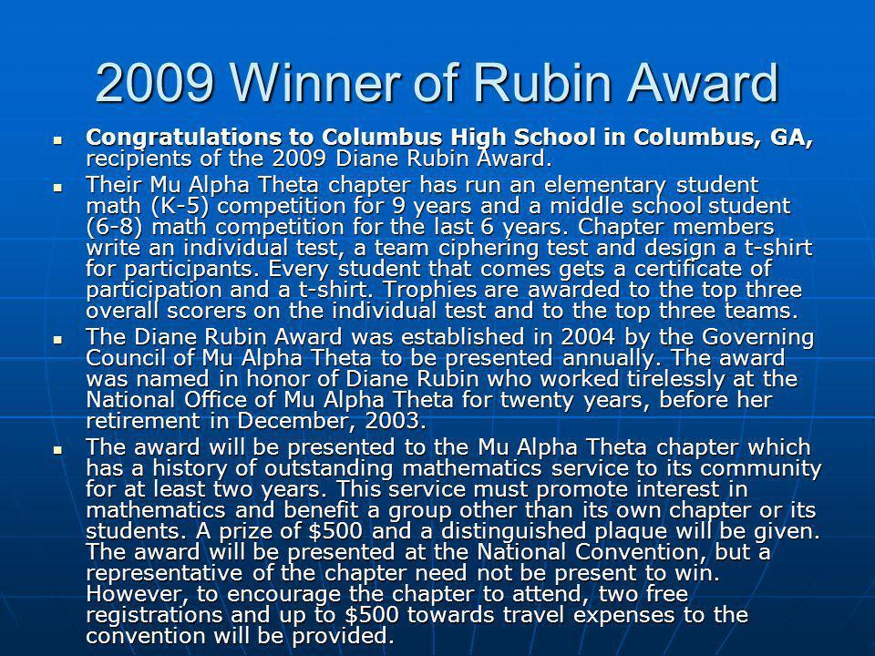 2009 Winner of Rubin Award Congratulations to Columbus High School in Columbus, GA, recipients of the 2009 Diane Rubin Award. Congratulations to Colum