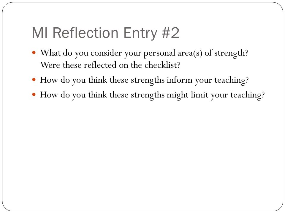 MI Reflection Entry #2 What do you consider your personal area(s) of strength.