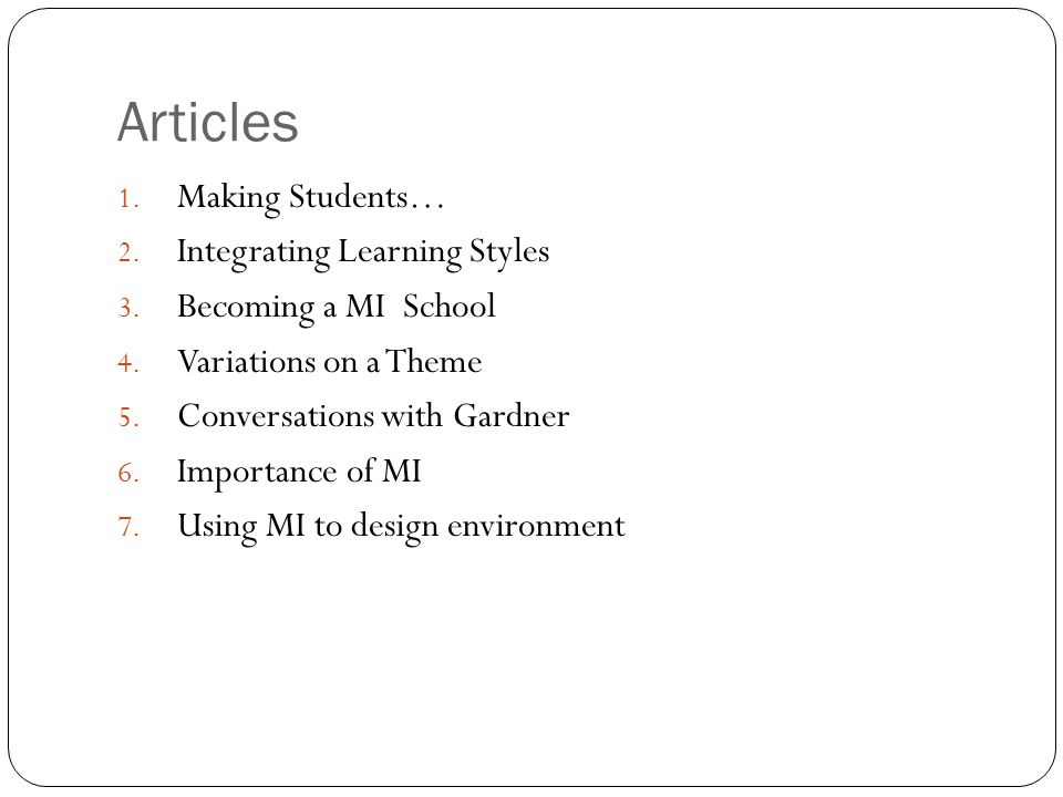 Articles 1. Making Students… 2. Integrating Learning Styles 3.