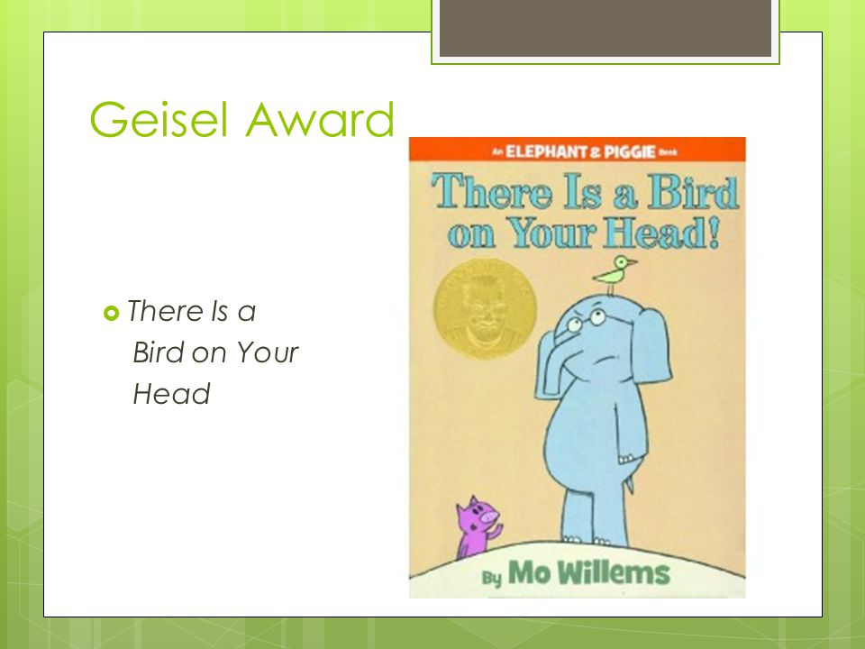 Geisel Award  There Is a Bird on Your Head
