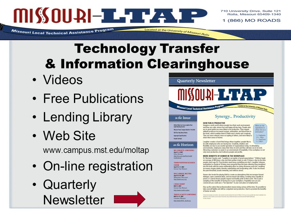 Technology Transfer & Information Clearinghouse Videos Free Publications Lending Library Web Site www.campus.mst.edu/moltap On-line registration Quarterly Newsletter