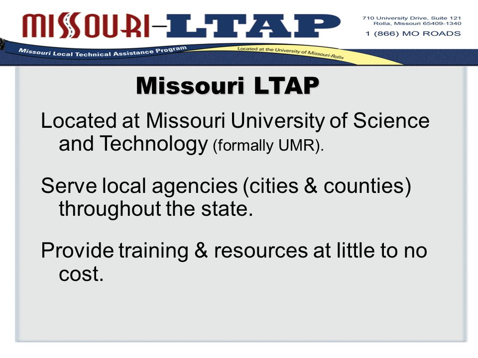 Missouri LTAP Located at Missouri University of Science and Technology (formally UMR).