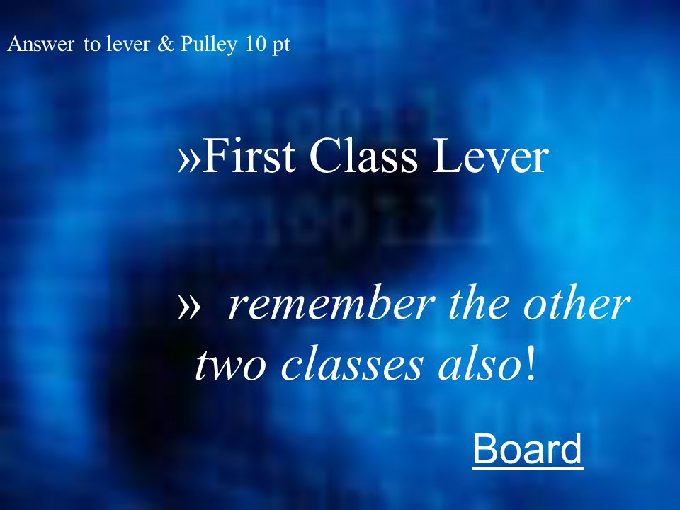 10 pts: Levers What is this type (class) of lever called A
