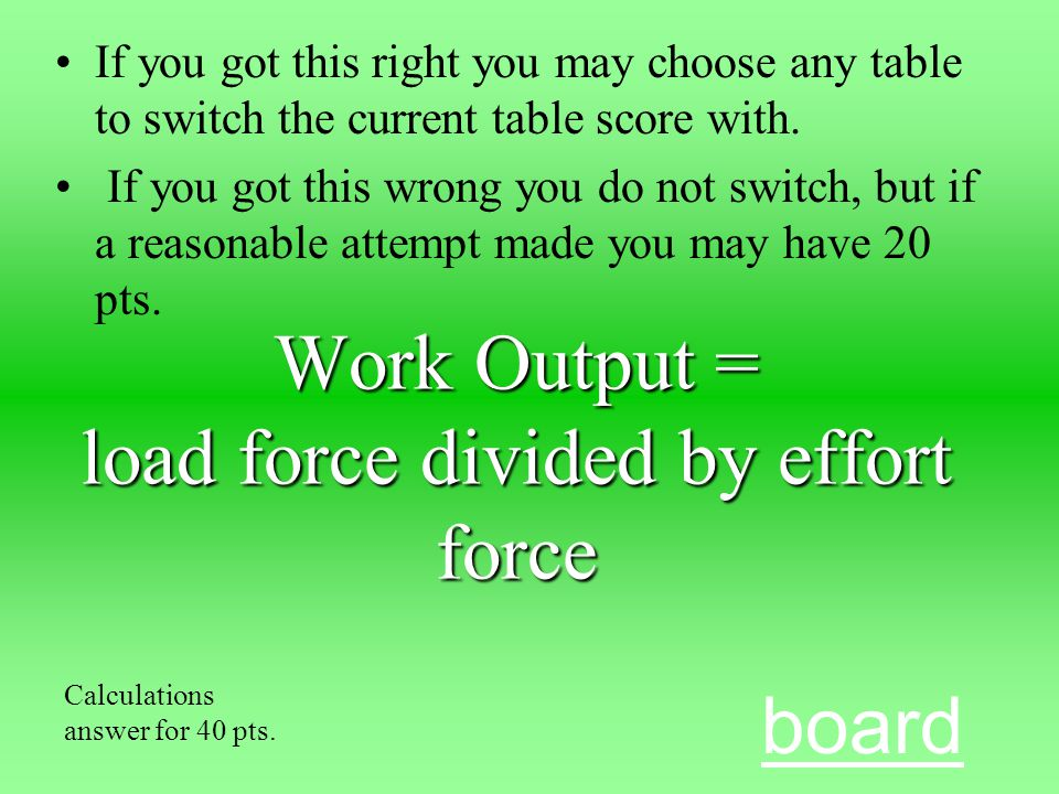 How would I calculate for work output From Calculations for 40 pts. Switcheroo !! A